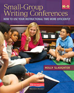 Small-Group Writing Conferences: How to Use Your Instructional Time More Efficiently