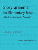 Story Grammar for Elementary School: A Sentence-Composing Approach - A Student Work Text