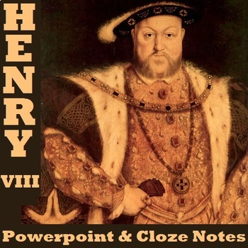 HENRY VIII: PowerPoint & Cloze Notes Sheet