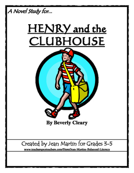 HENRY and the CLUBHOUSE, by Beverly Cleary: A Novel Study