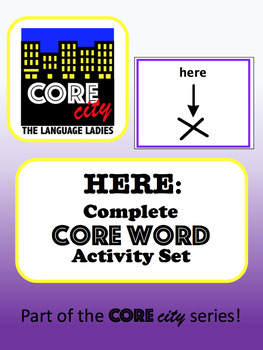 HERE: Complete Core Word Activity Set
