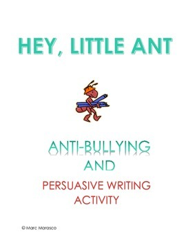 HEY, LITTLE ANT - ANTI-BULLYING AND PERSUASIVE WRITING ACTIVITY