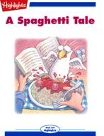 A Spaghetti Tale
