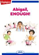 Abigail, Enough!
