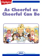As Cheerful as Cheerful Can Be