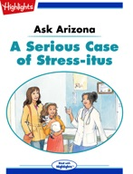 Ask Arizona: A Serious Case of Stress-itus
