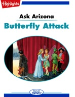 Ask Arizona: Butterfly Attack
