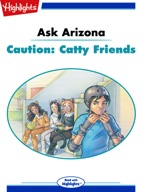 Ask Arizona: Caution: Catty Friends