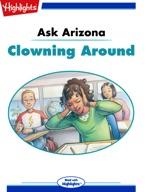 Ask Arizona: Clowning Around