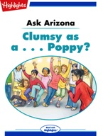 Ask Arizona: Clumsy as a... Poppy