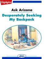 Ask Arizona: Desperately Seeking My Backpack