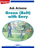 Ask Arizona: Green (Belt) with Envy