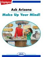 Ask Arizona: Make Up Your Mind