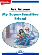 Ask Arizona: My Super-Sensitive Friend