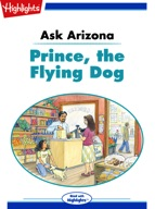 Ask Arizona: Prince, the Flying Dog