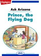 Ask Arizona: Prince, the Flying Dog