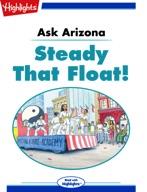 Ask Arizona: Steady That Float