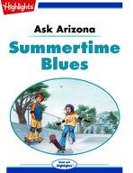 Ask Arizona: Summertime Blues