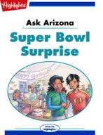 Ask Arizona: Super Bowl Surprise