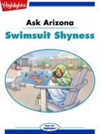 Ask Arizona: Swimsuit Shyness
