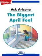 Ask Arizona: The Biggest April Fool