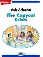 Ask Arizona: The Copycat Crisis