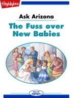 Ask Arizona: The Fuss over New Babies