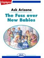 Ask Arizona: The Fuss over New Babies
