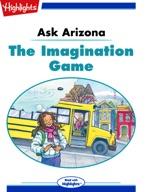 Ask Arizona: The Imagination Game