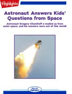 Astronaut Answers Kids' Questions from Space