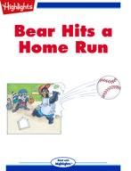 Bear Hits a Home Run