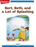 Bert, Beth, and a Lot of Splashing