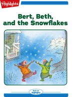 Bert, Beth, and the Snowflakes