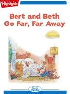 Bert and Beth Go Far, Far Away