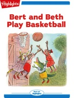 Bert and Beth Play Basketball