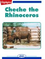 Cheche the Rhinoceros