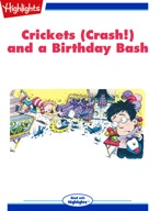 Crickets (Crash!) and a Birthday Bash