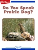 Do You Speak Prairie Dog?