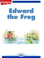Edward the Frog