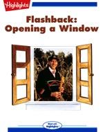 Flashback: Opening a Window