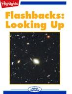 Flashbacks: Looking Up