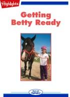 Getting Betty Ready