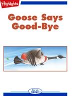 Goose Says Good-Bye