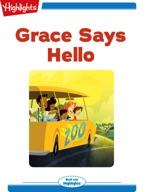 Grace Says Hello