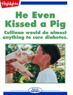He even kissed a pig