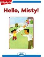 Hello, Misty!