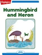 Hummingbird and Heron