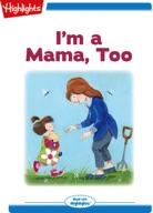 I'm a Mama, Too