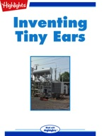 Inventing Tiny Ears