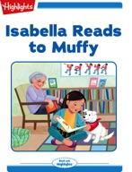 Isabella Reads to Muffy